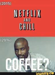 Meme Dating Netflix And Chill To 2015 An Image Of Luke Cage With