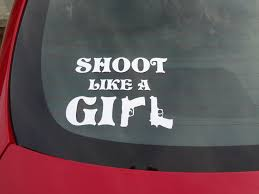 100 Truck Decals For Girls Ladies Car Decal Gun Shoot Like A Girl Hunting Scope Etsy