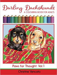 Amazon Darling Dachshunds A Doxie Dog Colouring Book For Adults Paws Thought Volume 1 9781533301895 Christine Vencato Books