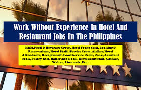 Front Desk Job Salary Hotel by Work Without Experience In Hotel And Restaurants Jobs In The