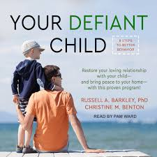Your Defiant Child: Eight Steps To Better Behavior: Russell A ...