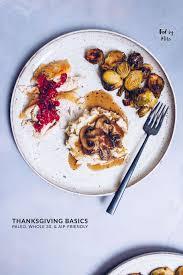 basics of cuisine thanksgiving basics paleo whole 30 aip friendly food by mars