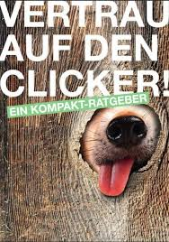 clickertraining hundeerziehung clickertraining hundehaltung