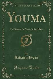 Youma The Story Of A West Indian Slave By Lafcadio Hearn