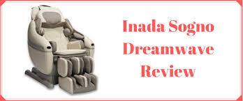 Inada Massage Chair Japan by Sogno Dreamwave Massage Chair Review 2017