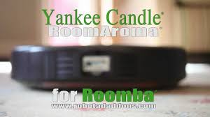 Bed Bath Beyond Roomba by Roomba With Yankee Candle Fragrance Youtube