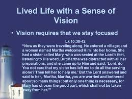 Lived Life With A Sense Of Vision Requires That We Stay Focused Lk 10