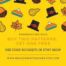 Meadow Mist Designs: Thanksgiving Pattern Sale Etsy Coupon Expiration Date Boat Deals 20 Off Tie Dye Crystals Coupons Promo Discount Codes Sticky Jewelry Code Free Shipping Publix Lulus November 2018 Major Series Pladelphia Eagles Cz Free Digimon Private Sales Canopy Parking Not Working Govdeals Mansfield Ohio Shop Etsy Rei December Displays2go How To Use Steam Game 30 Infinite Blends Co Coupon Journeys