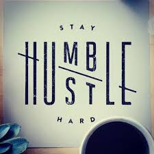 Quote Of The Day Stay Humble Hustle Hard