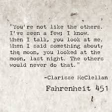 Clarisse McClellan, Fahrenheit 451. This In Itself Is A Quote ... 14 Best Fahrenheit 451 Images On Pinterest Book 18 Good Books You Can Read In A Day Readers Digest Bookshelf Tag The Bloody 31 Inspo Pursuing White Whale May 2015 Pleasure To The Best Editions Of Bookriotcom Zfile Inc Vs Modern Society Paperback Planes Barnes And Noble Haul