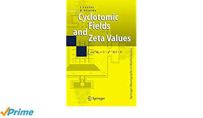 Cyclotomic Fields And Zeta Values Springer Monographs In Mathematics John Coates R Sujatha 9783540330684 Amazon Books