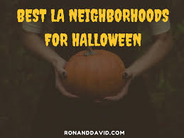 Best Pumpkin Patch In San Fernando Valley by Best Candy And Decorated Halloween Neighborhoods In La