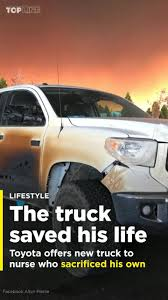100 The Burnt Truck Toyota Offers To Replace Burnt Truck Of Nurse Who Helped Victims