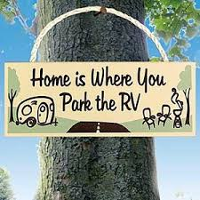 Home Is Where You Park The RV Sign Or Leave Tent