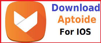 Download Aptoide For iOS & IPhone iPad IPod Free
