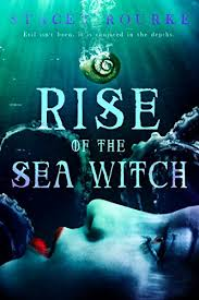 Rise Of The Sea Witch Unfortunate Soul Chronicles Book 1 By Rourke