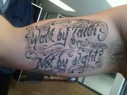 Walk By Faith Not Sight Tattoo On Bicep