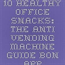 Healthy Office Snacks Ideas by Best 25 Office Snacks Ideas On Pinterest Healthy Snacks For