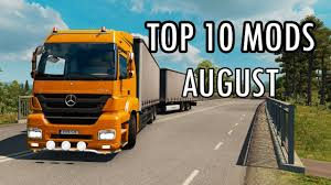 TOP 10 MODS (AUGUST 2018) – Euro Truck Simulator 2 | Euro Truck ...