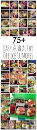 Healthy Office Snacks To Share by 75 Healthy Office Lunch Ideas You Are Going To Love