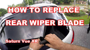 100 Saturn Truck HOW TO REPLACE REAR WIPER BLADE 2008 SATURN VUE XR And Chevy Captiva