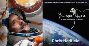 Astronaut Commander Chris Hadfield Will Present You Are Here Around The World In 92 Minutes