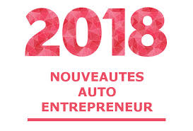 auto entrepreneur 2018 nouveautés cotisations