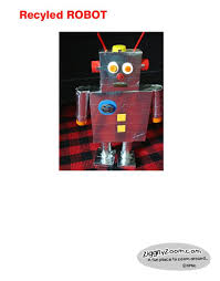 This Cute Robot Is Made From All Recycled Materials Kids Love To Make These And They Look Great As A Fun Room Decoration What Project For