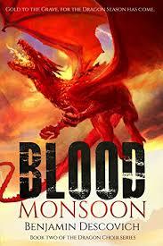 Blood Monsoon An Epic Fantasy Series Of High Adventure Dragon Choir Book 2
