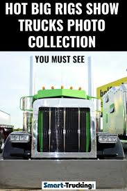 100 North American Trucking Hot Big Rigs Show Trucks Photo Collection You Must See Our Photo