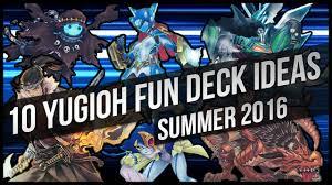 10 yu gi oh deck ideas for summer 2016 youtube
