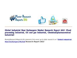 Global Industrial Heat Exchangers Market Research Report 2021 Food Processing