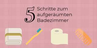 bad aufräumen in 5 schritten schnell und unkompliziert