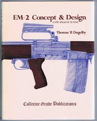 100 Em2 Design EM2 Concept And A Rifle Ahead Of Its Time T B Dugelby