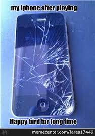 Broken Iphone Thanks To Flappy Bird by fares Meme Center