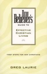 New Believers Guide To Effective Christian Living