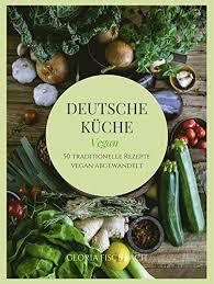 deutsche küche vegan 50 traditionelle