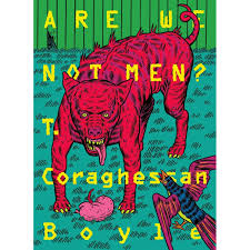 Tortilla Curtain Quote Analysis by Are We Not Men By T C Boyle