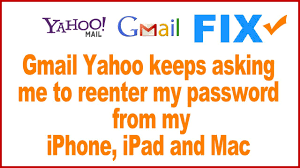 How to Fix Gmail and Yahoo mail keeps asking to re enter password