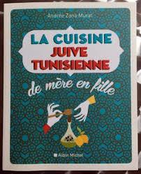 cuisine juive tunisienne la cuisine juive tunisienne de mère en fille par andrée zana murat