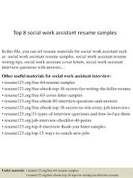 Top 8 Social Work Assistant Resume Samples In This File You Can Ref Materials