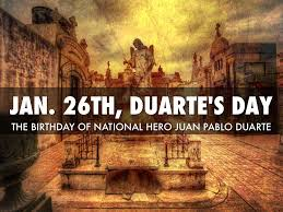 January 26 Duarte Day In The Dominican Republic