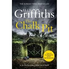 The Chalk Pit Dr Ruth Galloway Mysteries 9