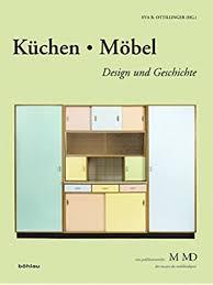küchen möbel design und geschichte eine publikationsreihe