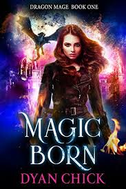 Magic Born Dragon Mage Book 1 On Kindle