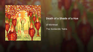 Death Of A Shade Of A Hue - YouTube Alabee Youtube Opinions On Kevin Barnes And The Phomenal Android Janelle Monae Flickr Requiem For Omm 2 Of Montreal Vevo Of Wikiwand Net Worth Salary Height Weight Age Bio Interview Archive July 2011 The Cream Man Isitasolarfever Kevin Alabee Being Sunlandic Twins Vinyl New Original Ltd Edition Vinyl Past Is A Grotesque Animal Opening Scene 2014 Documentary Inspiration Amelia Kai Roberts Page 13 Magnetic Video De Fan
