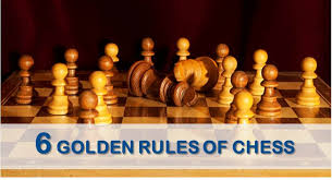6 Golden Rules Of Chess