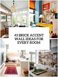 100 Brick Walls In Homes 43 Trendy Accent Wall Ideas For Every Room DigsDigs