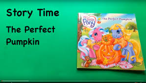 Spookley The Square Pumpkin Book Read Aloud by Story Time My Little Pony The Perfect Pumpkin Youtube