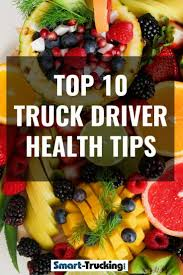 100 Truck Driver Lifestyle Top 10 Health Tips The Lifestyle Of A Truck Driver Can